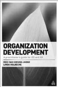 Organization Development By Mee-Yan Cheung-Judge and Linda Holbeche (2011) London, UK: Kogan Page. 324pp. $44.95